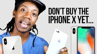 DON'T BUY THE IPHONE X YET... iPhone X vs iPhone 8 Plus #Rant