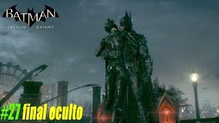 Batman Arkham Knight - Final Riddler y Final Oculto #27
