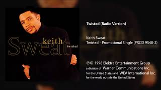 Keith Sweat - Twisted (Radio Version)