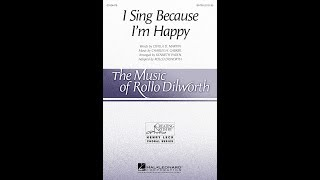 I Sing Because I'm Happy (SATB Choir) - Adapted by Rollo Dilworth.mp3