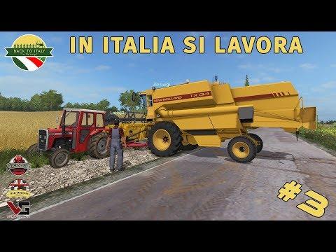BACK TO ITALY - #3 IN ITALIA SI LAVORA | FARMING SIMULATOR 17