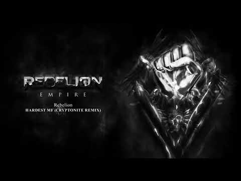 Rebelion - Hardest MF (Cryptonite Remix)
