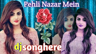 Pehli Nazar Mein Hindi Song || Kaisa Jadu Kar Diya Remix Song || New Dj Song || dj songhere