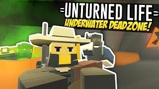 UNDERWATER DEADZONE - Unturned Life Roleplay #214