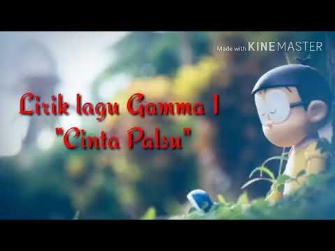 Lirik Lagu Gamma 1 Cinta Palsu