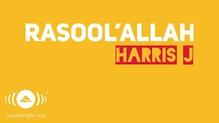 Video Harris J - Rasool'Allah | Official Lyric Video download MP3, 3GP, MP4, WEBM, AVI, FLV Agustus 2017