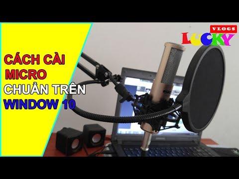 Hướng Dẫn Cài đặt Micro Vào Máy Tính Win 10 để Ghi âm Chuẩn Và Hay | Micro Thu âm