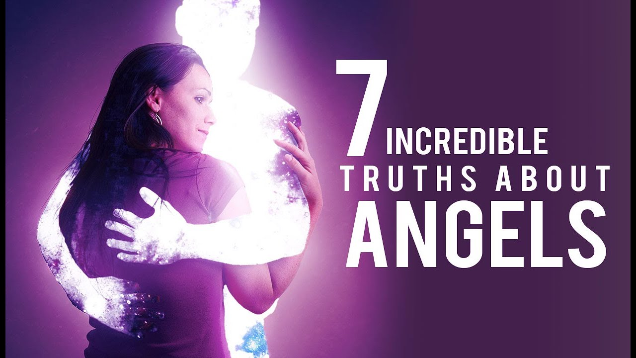 7 Incredible Truths About Angels - ( What You Can't See Is Even More Powerful Than You Think)