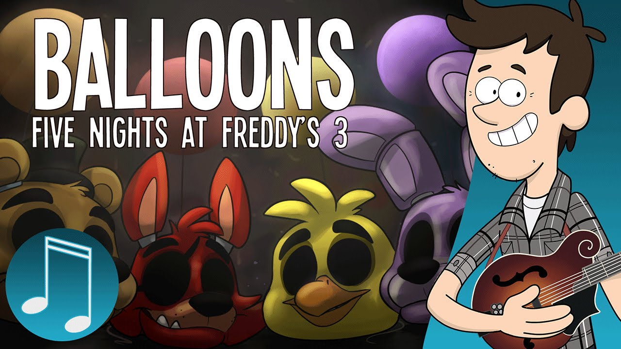 5 nights at freddys song balloons