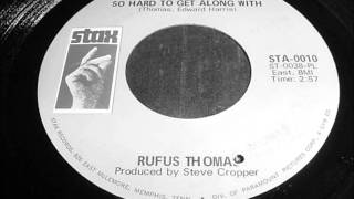 Rufus Thomas - So Hard to Get Along With
