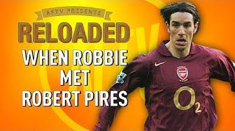 AFTV Reloaded   When Robbie Met Arsenal Invincible Robert Pires!