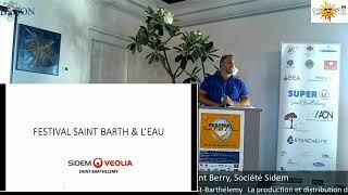 """Festival Saint Barth & L'eau : conférence """"La Production de l'Eau"""" de Laurent Berry société SIDEM"""