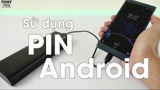 Cách sử dụng pin chuẩn nhất trên những thiết bị Android!