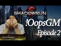 !OopsGM Episode 2 - A Stunning Surprise