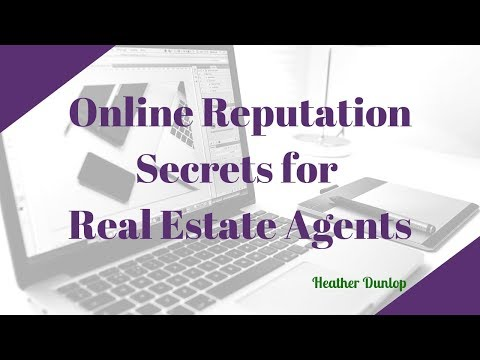 Online Reputation Secrets for Real Estate Agents | Heather Dunlop