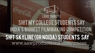 sh t skyline gr noida students say   india s biggest film making competition