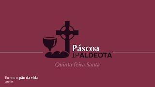 Culto ao Senhor - Quinta-feira Santa (01/04/2021) - Rev. Ricardo Régis
