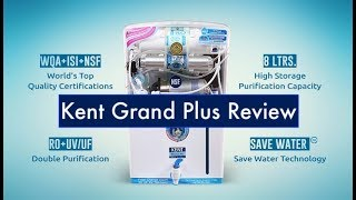 Kent Grand Plus Review, Top Features, Price - Best RO Water Purifier 2018