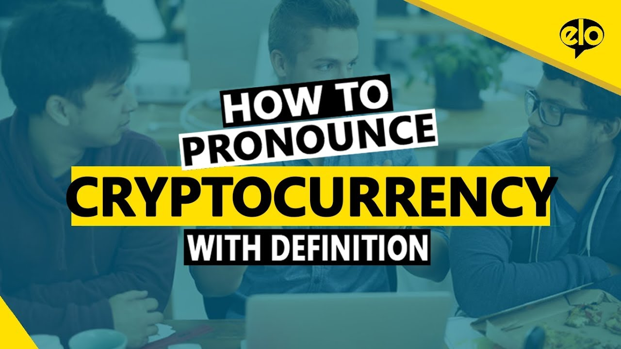 how to pronounce cryptocurrency