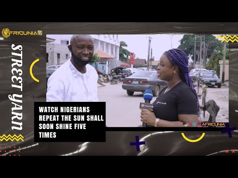So funny!! Watch Nigerians Repeat The Sun Shall Soon Shine Five Time ?
