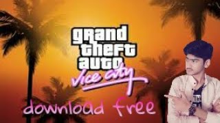 How to download GTA vice city in your PC without utorent (free)