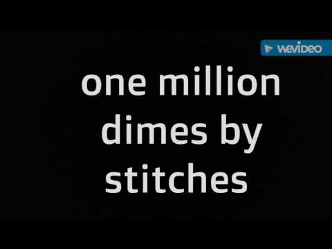 One million dimes by stitches