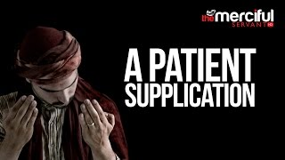 A Patient Supplication - Nasheed By Raid AlQahtani