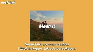 Mean It - Lauv & LANY (lirik dan terjemahan)