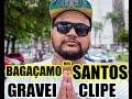 Bagaçamo em Santos, Gravei Clipe!
