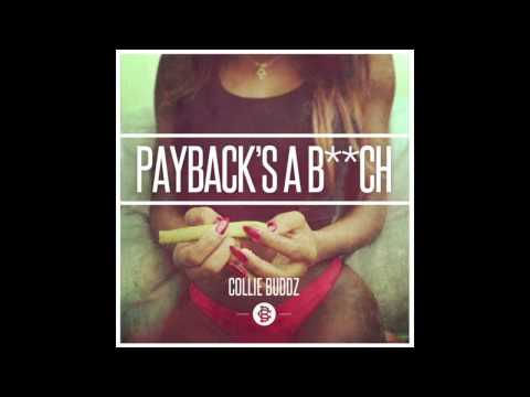 Collie Buddz - Payback's A B**ch