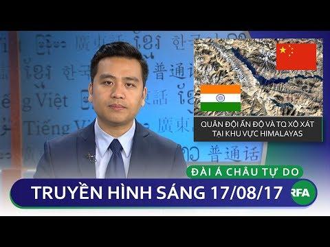 Thời sự 17/8/2017   Ấn Độ và Trung Quốc xô xát tại Himalayas © Official RFA