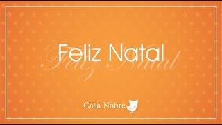03 - Feliz Natal e Ano Novo... Rede Casa Nobre!