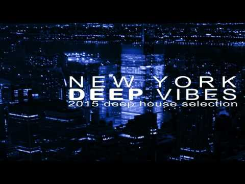 New York Deep Vibes 2015 - Deep House Selection