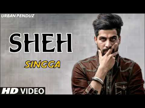 sheh-(full-song)-singga-(new-punjabi-song-2019)