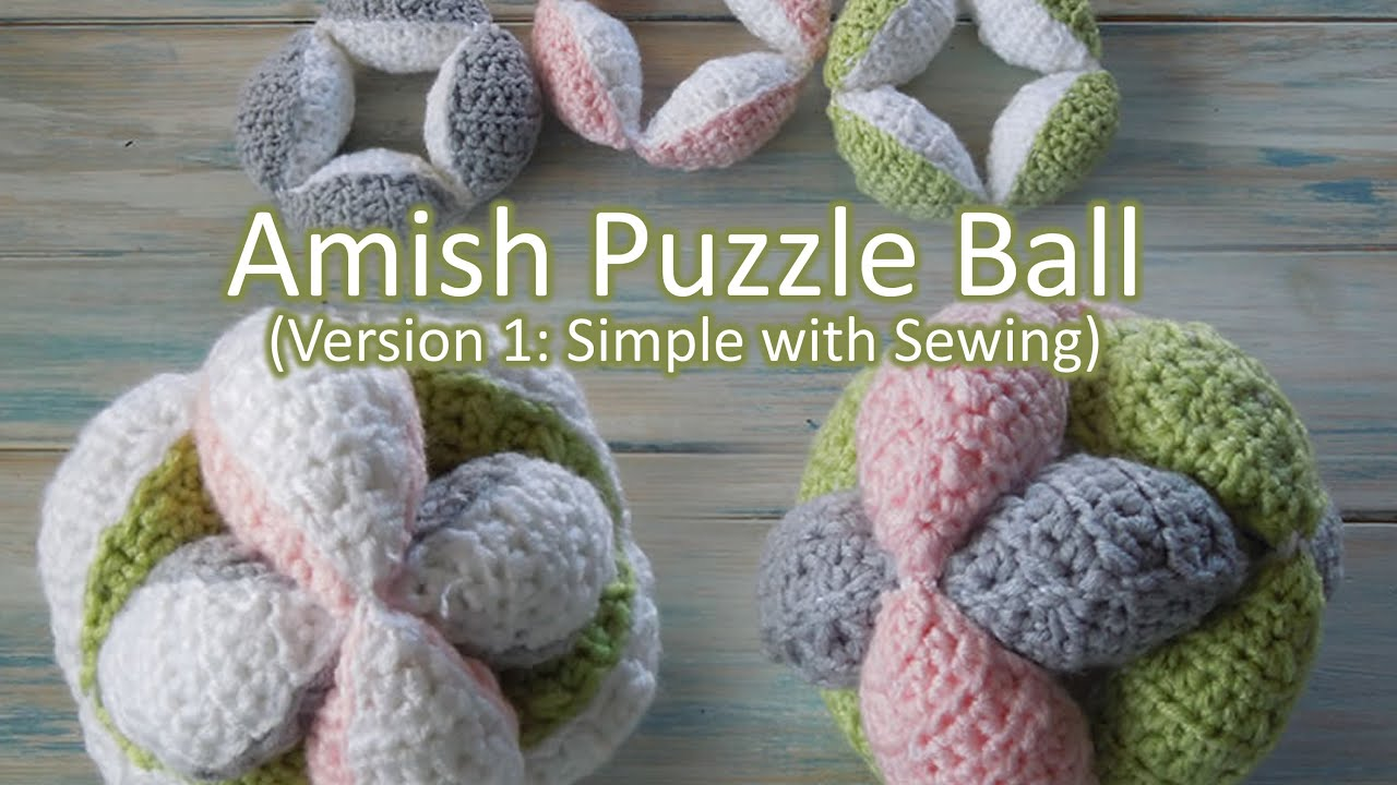 Amish Puzzle Ball Instructions.Crochet How To Crochet An Amish Puzzle Ball Yarn Scrap Friday