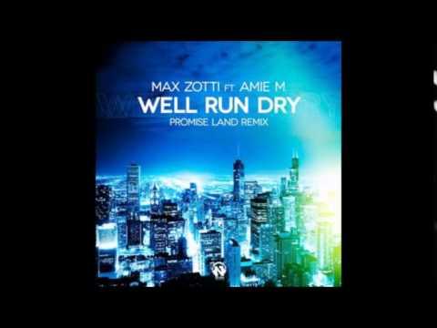 MAX ZOTTI feat AMIE M - Well Run Dry Promise Land Radio Edit