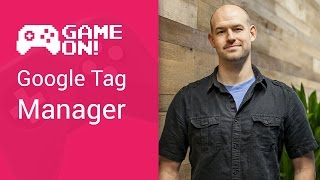 Game On! - Google Tag Manager