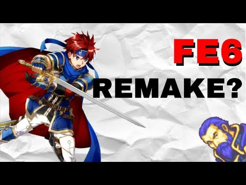 The Challenges a Fire Emblem 6 Remake would Face