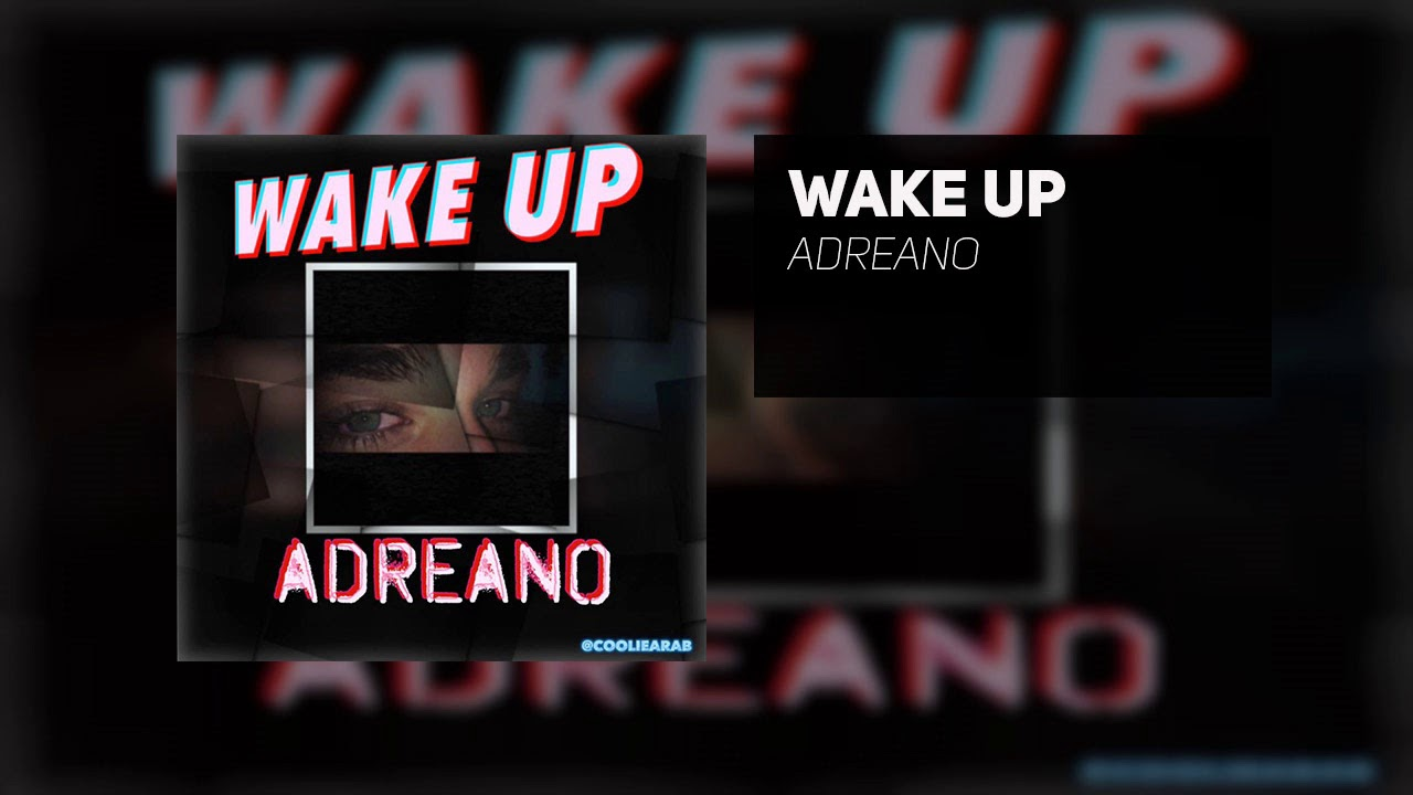 "Adreano adreano ""wake up"" (official audio)"