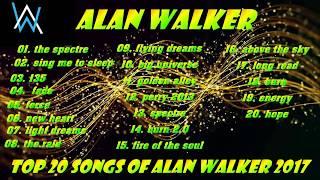 Top 20 songs of Alan Walker 2017 - Alan Walker Mega Mix | Top 20 EDM Hay Nhất Của Alan Walker