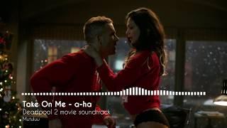 Take On Me - a-ha ( Deadpool 2 movie Soundtrack )