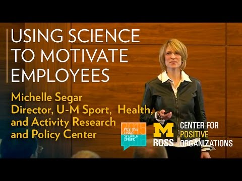 Using Science to Motivate Employees - Michelle Segar, University of Michigan