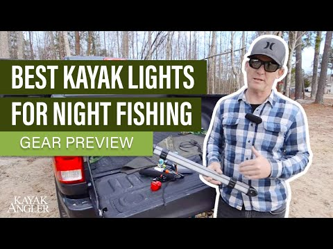 Best Kayak Lights For Night Fishing | Gear Preview