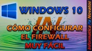 Cómo configurar el firewall de Windows 10 muy fácil