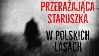Przerażająca Staruszka w Polskich Lasach - Odkrywamy Tajemnicę