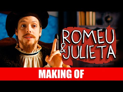 Romeu e Julieta – Making Of