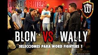 Word Fighters - Selecciones: Blon (Doblefilo) VS MC Wally (aka El Drama)