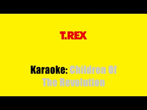 Karaoke: T. Rex / Children Of The Revolution