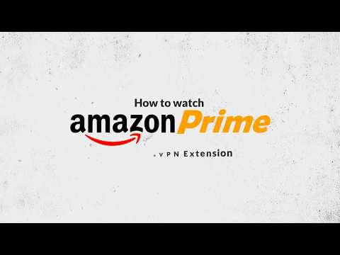 How to watch Amazon Prime Abroad with PureVPN