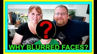 WHY BLURRED FACES?